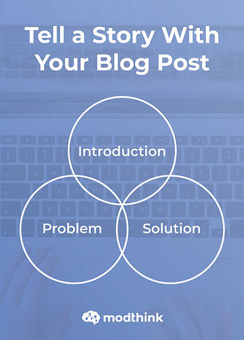 Tell a Story With Your Blog Post - Include an Introduction, Problem, and Solution