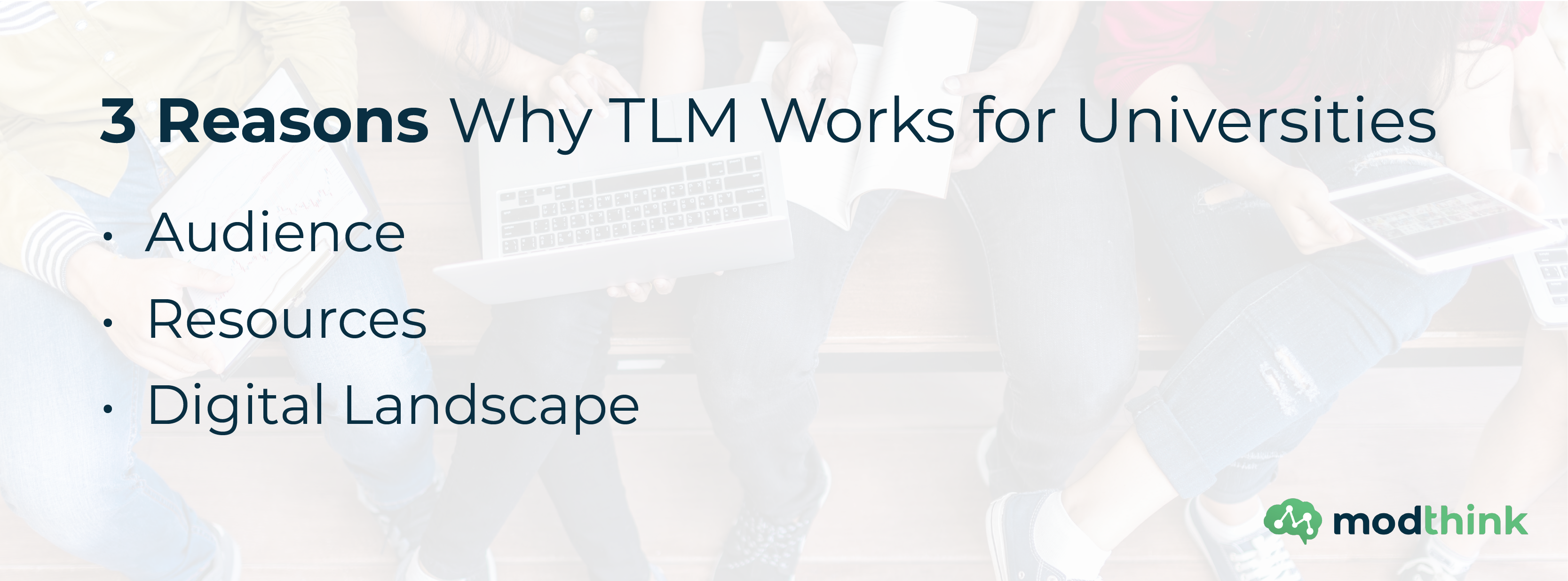 3 Reasons Why TLM Works for Universities - Audience, Resources, Digital Landscape