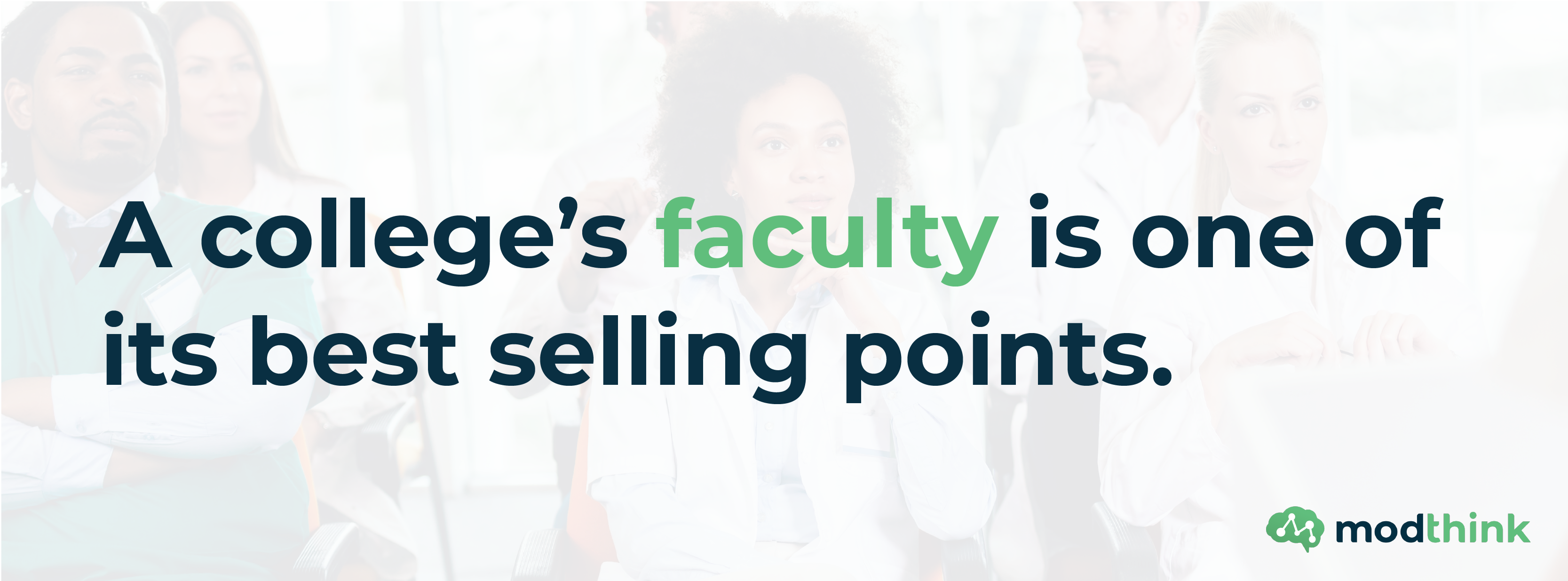 A college's faculty is one of its best selling points.