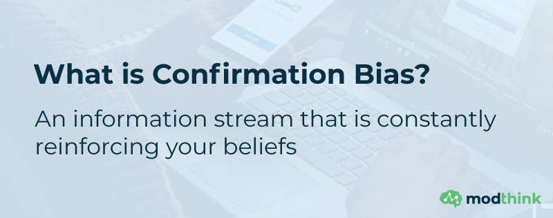 Confirmation-Bias-An-information-stream-that-is-constantly-reinforcing-your-beliefs